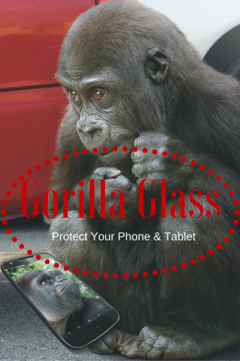 Protect Your Phone & Tablet with Gorilla Glass