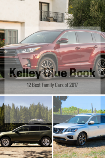 Kelley Blue Book, 12 Best Family Cars of 2017 #KBBFamilyCars #sponsored