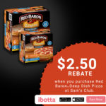 Buy Red Baron Deep Dish Pizzas at Sam's Club, & earn $2.50!