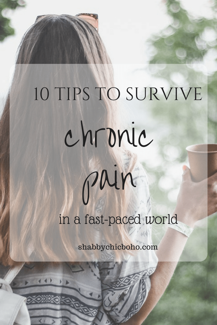 Chronic Pain in a Fast Paced World, 10 Tips to Survive