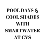 Pool Days & Cool Shades with Smartwater at CVS