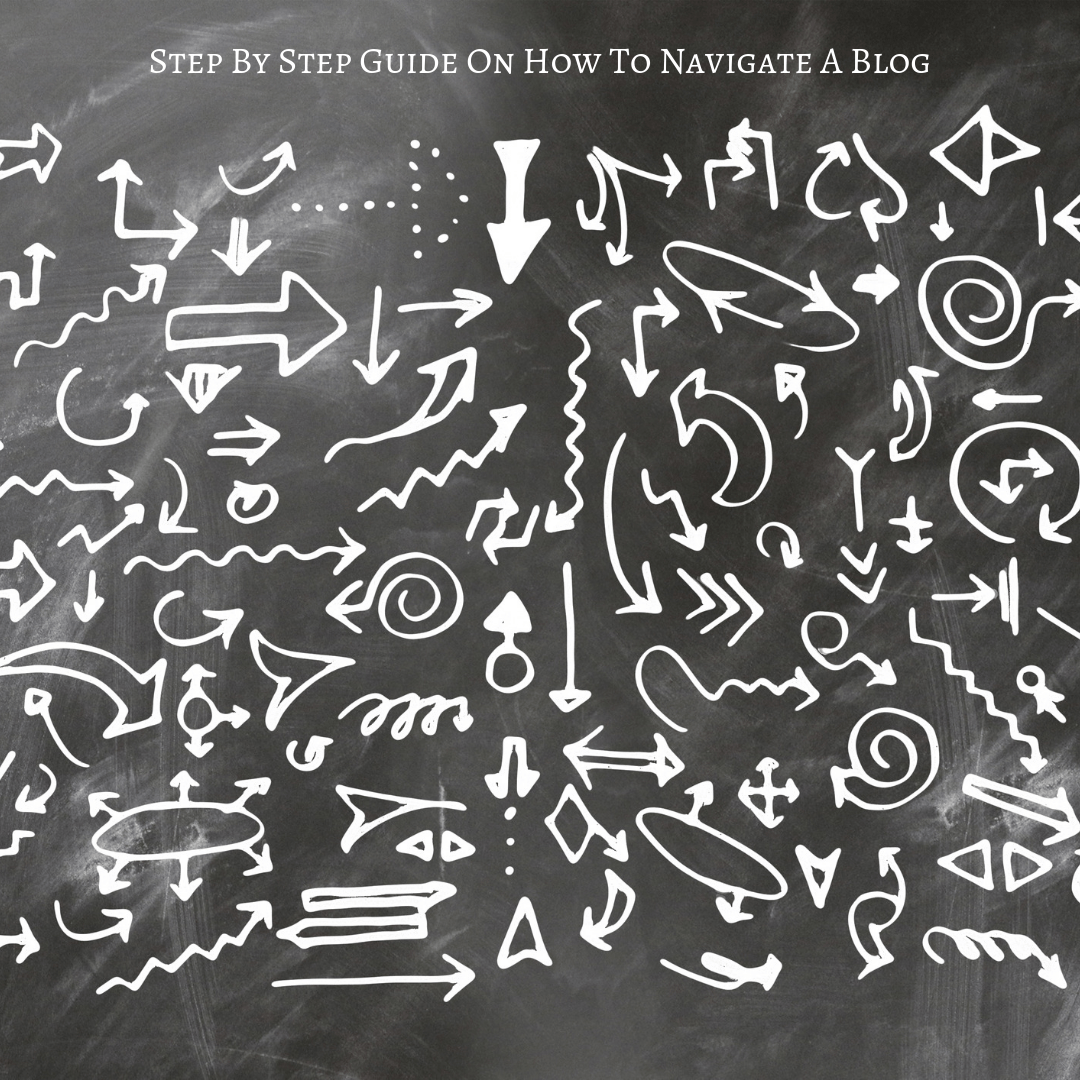 Step By Step Guide On How To Navigate A Blog